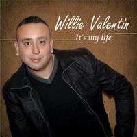 Willie Valentin | It's My Life