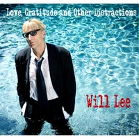 Will Lee | Love, Gratitude and Other Distractions