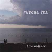 Tom Willner | Rescue Me