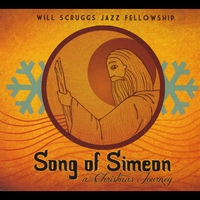 Will Scruggs Jazz Fellowship | Song of Simeon: a Christmas Journey