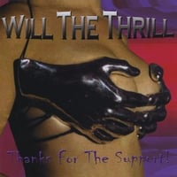Will The Thrill | Thanks For The Support