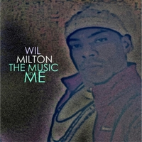 Wil Milton | The Music in Me