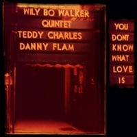 Wily Bo Walker Quintet | You Don't Know What Love Is