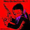 Windy City Rev Ups: Live & Acoustic          Vol. 1