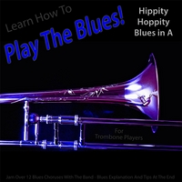 Windy Town Artists | Learn How to Play the Blues! (Hippity Hoppity Hip Hop in the Key of A) [for Trombone Players]