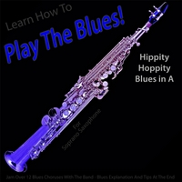 Windy Town Artists | Learn How to Play the Blues! (Hippity Hoppity Hip Hop in the Key of A) [for Soprano Saxophone]