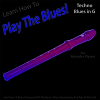 Windy Town Artists | Learn How to Play the Blues! (Techno Blues in the Key of G) [for Recorder Players]
