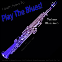 Windy Town Artists | Learn How to Play the Blues! (Techno Blues in the Key of G) [for Soprano Saxophone]