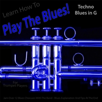 Windy Town Artists | Learn How to Play the Blues! (Techno Blues in the Key of G) [for Trumpet Players]