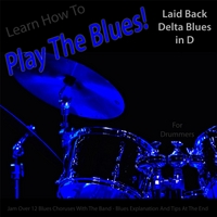 Windy Town Artists | Learn How to Play the Blues! (Laid Back Delta Blues in D) [For Drummers]