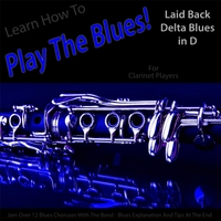 Windy Town Artists | Learn How to Play the Blues! (Laid Back Delta Blues in D) [For Clarinet Players]