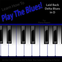 Windy Town Artists | Learn How to Play the Blues! Laid Back Delta Blues in D for Piano, Keys, Synth, Organ, And Keyboard Players