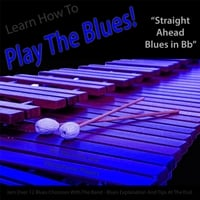 Windy Town Artists | Learn How to Play the Blues! Straight Ahead (Blues in Bb) [For Vibraphone and Marimba Players]
