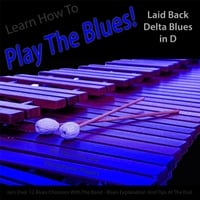 Windy Town Artists | Learn How to Play the Blues! (Laid Back Delta Blues in D) [For Vibes, Marimba and Vibraphone Players]