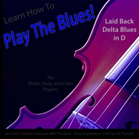 Windy Town Artists | Learn How to Play the Blues! (Laid Back Delta Blues in D) [for Viola, Violin, Cello and String Players]