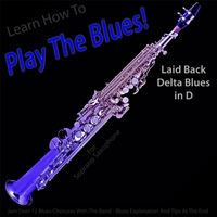 Windy Town Artists | Learn How to Play the Blues! Laid Back Delta Blues in D for Soprano Saxophone Players