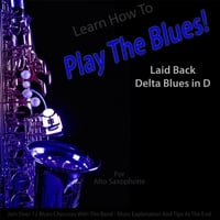 Windy Town Artists | Learn How to Play the Blues! Laid Back Delta Blues in D for Alto Saxophone Players