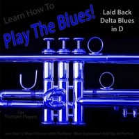 Windy Town Artists | Learn How to Play the Blues! Laid Back Delta Blues in D for Trumpet Players