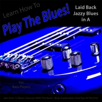 Windy Town Artists | Learn How to Play the Blues! Laid Back Jazzy Blues in the Key of A for Bass Players