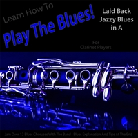 Windy Town Artists | Learn How to Play the Blues! Laid Back Jazzy Blues in the Key of A for Clarinet Players