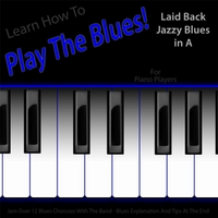 Windy Town Artists | Learn How to Play the Blues! Laid Back Jazzy Blues in the Key of A for Keys, Synth, Organ, Piano, And Keyboard Players