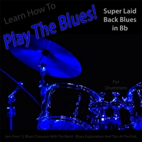 Windy Town Artists | Learn How to Play the Blues! Super Laid Back Blues in Bb for Drummers