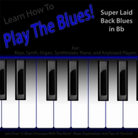 Windy Town Artists | Learn How to Play the Blues! (Super Laid Back Blues in Bb) [for Keys, Synth, Piano, Organ, And Keyboard Players]