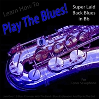 Windy Town Artists | Learn How to Play the Blues!( Super Laid Back Blues in Bb) [for Tenor Saxophone Players]