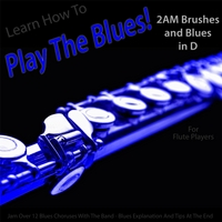 Windy Town Artists | Learn How to Play the Blues! 2AM Brushes and Blues in D (For Flute Players)
