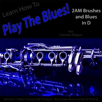 Windy Town Artists | Learn How to Play the Blues! 2AM Brushes and Blues in D (For Clarinet Players)