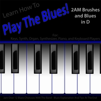 Windy Town Artists | Learn How to Play the Blues! 2AM Brushes and Blues in D (For Keys, Synth, Organ, Keyboard, Synthesizer and Piano Players)