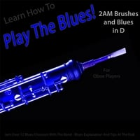 Windy Town Artists | Learn How to Play the Blues! 2AM Brushes and Blues in D (For Oboe Players)