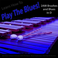 Windy Town Artists | Learn How to Play the Blues! 2AM Brushes and Blues in D (For Vibes, Marimba, And Vibraphone Players)