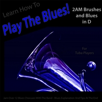 Windy Town Artists | Learn How to Play the Blues! 2AM Brushes and Blues in D (For Tuba Players)