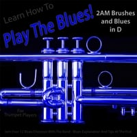 Windy Town Artists | Learn How to Play the Blues! 2AM Brushes and Blues in D (For Trumpet Players)