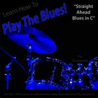 Windy Town Artists | Learn How to Play the Blues! (Straight Ahead Blues in C) [For Drummers]
