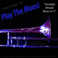 Windy Town Artists | Learn How to Play the Blues! (Straight Ahead Blues in C) [For Trombone Players]