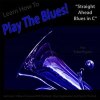 Windy Town Artists | Learn How to Play the Blues! (Straight Ahead Blues in C) For Tuba Players]