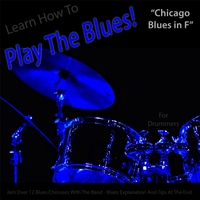 Windy Town Artists | Learn How to Play the Blues! (Chicago Blues in F) [for Drummers]