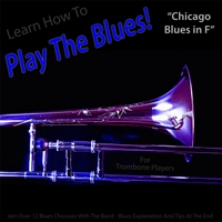 Windy Town Artists | Learn How to Play the Blues! (Chicago Blues in F) [for Trombone Players]