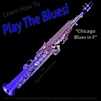 Windy Town Artists | Learn How to Play the Blues! (Chicago Blues in F ) [For Soprano Saxophone Players]