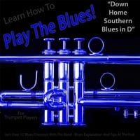 Windy Town Artists | Learn How to Play the Blues! (Down Home Southern Blues in D) [for Trumpet Players]