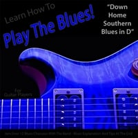 Windy Town Artists | Learn How to Play the Blues! (Down Home Southern Blues in D) [for Guitar Players]