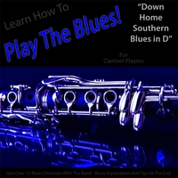 Windy Town Artists | Learn How to Play the Blues! (Down Home Southern Blues in D) [for Clarinet Players]