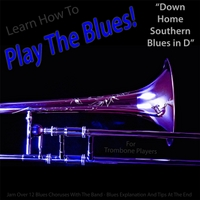 Windy Town Artists | Learn How to Play the Blues! (Down Home Southern Blues in D) [for Trombone Players]