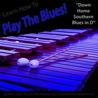 Windy Town Artists | Learn How to Play the Blues! (Down Home Southern Blues in D) [for Vibes, Marimba, And Vibraphone]