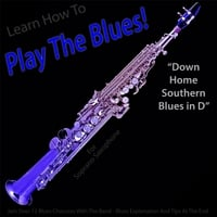 Windy Town Artists | Learn How to Play the Blues! (Down Home Southern Blues in D) [for Soprano Saxophone Players]