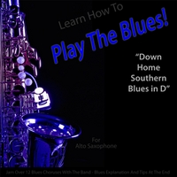 Windy Town Artists | Learn How to Play the Blues! (Down Home Southern Blues in D) [for Alto Saxophone Players]