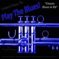 Windy Town Artists | Learn How to Play the Blues! (Classic Blues in Eb) [For Trumpet Players]