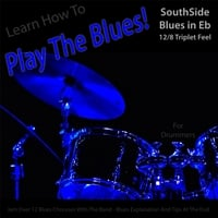 Windy Town Artists | Learn How to Play the Blues! (Southside Blues in Eb 12/8 Triplet Feel) [For Drummers]